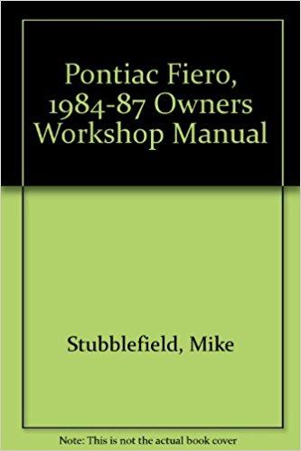 Pontiac Fiero: Owners Workshop Manual, 1984 through 1988